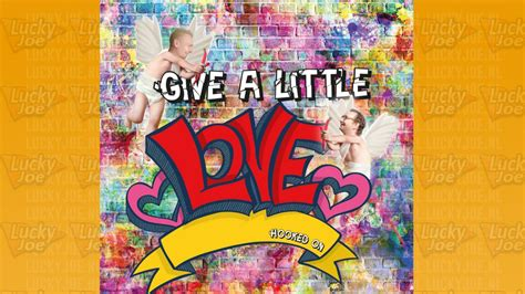 Hooked On - Give a little love   Stichting Lucky Joe