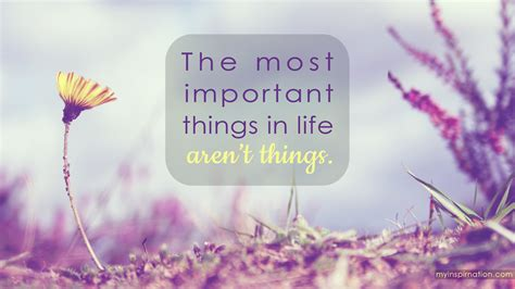The Most Important Things in Life, Aren't Things